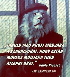 Pablo Picasso idézet a művészet szabályairól. A kép forrása: Napi Elemózsia