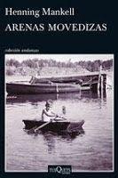 Entre montones de libros: Arenas movedizas. Henning Mankell