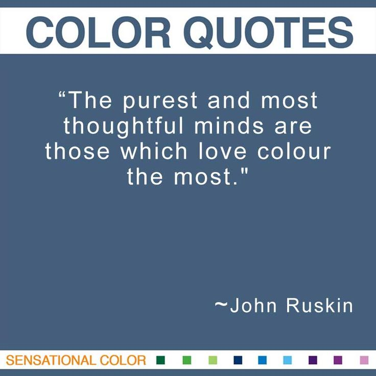 Quote About Color By John Ruskin - Sensational Color