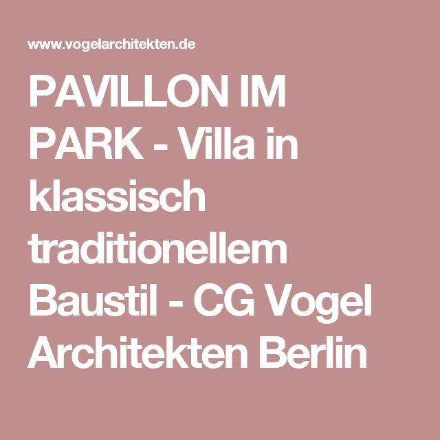 PAVILLON IM PARK - Villa in klassisch traditionellem Baustil - CG Vogel Architekten Berlin
