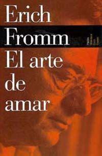 El #arte de #amar de Erich #Fromm.   Un libro esencial para #entender qué es eso de amar.