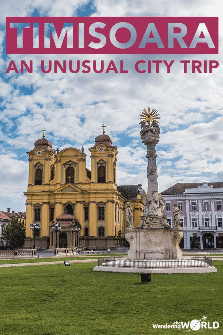 An unusual city trip: what to do in Timisoara, Romania - Wandering the World