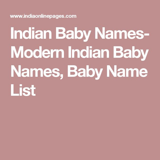 Indian Baby Names- Modern Indian Baby Names, Baby Name List