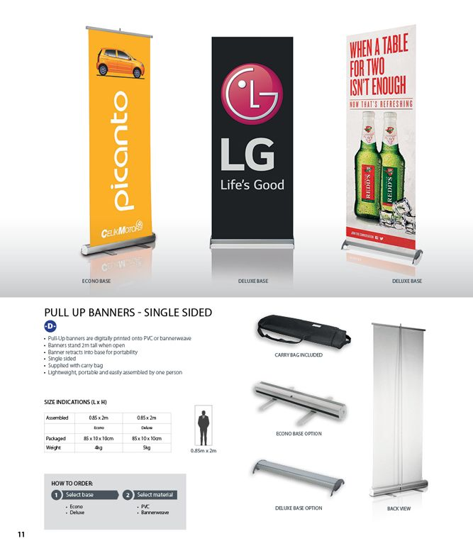 Pull-Up banners are digitally printed onto PVC or bannerweave 	Banners stand 2m tall when open 	Banner retracts into base for portability 	Single sided 	Supplied with carry bag 	Lightweight, portable and easily assembled by one person