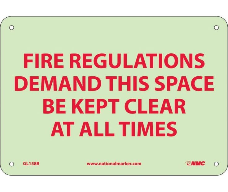 FIRE, FIRE REGULATIONS DEMAND THIS SPACE BE KEPT CLEAR AT ALL TIMES, 7X10, PS VinylGlow