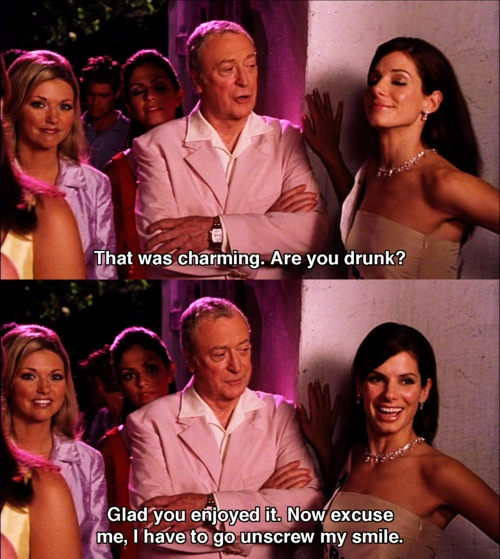 Miss Congeniality.. THATS what she said .... I have never quite understood what she was saying lol