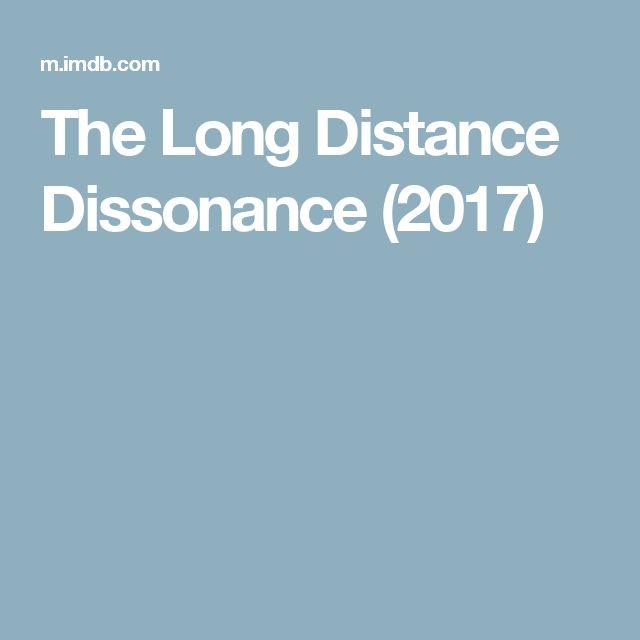 The Long Distance Dissonance (2017)