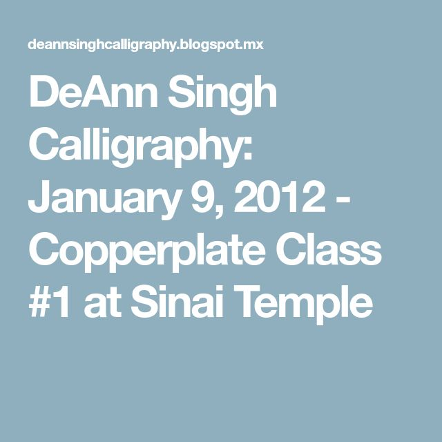 DeAnn Singh Calligraphy: January 9, 2012 - Copperplate Class #1 at Sinai Temple