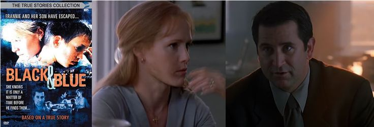 Black and Blue (1999) Mary Stuart Masterson stars as Frances, an abused wife who enters the witness protection program to escape the violence from her husband (Anthony LaPaglia), a detective