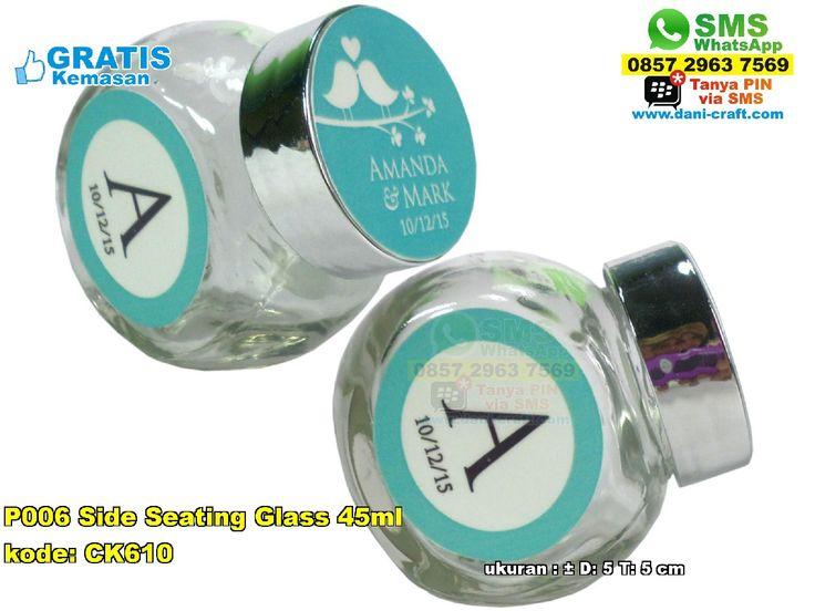 P006 Side Seating Glass 45ml WA/ SMS Center: 0857.2963.7569 Telp/SMS/WA: 0813.2660.1110 (telkomsel) 0896.296.77.660 (tri) 0819.0403.4240 (xl)  PIN BBM: 59E 8C2 B6. #sideseatingglass  #sideseatingglassmurah  #sideseatingglassunik  #sideseatingglassgrosir  #grosirsideseatingglassmurah  #sideseatingglass45ml  #souvenirbahanbeling  #souvenirsideseatingglass  #souvenirsideseatingglassmurah  #souvenirpernikahansideseatingglass  #jualsideseatingglass