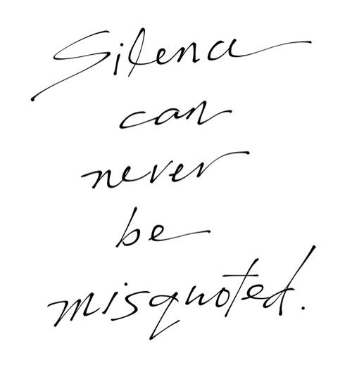 Sometimes the best answer is no answer. Silence can never be misquoted