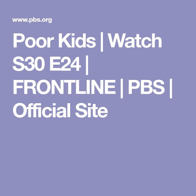 Poor Kids   Watch S30 E24   FRONTLINE   PBS   Official Site