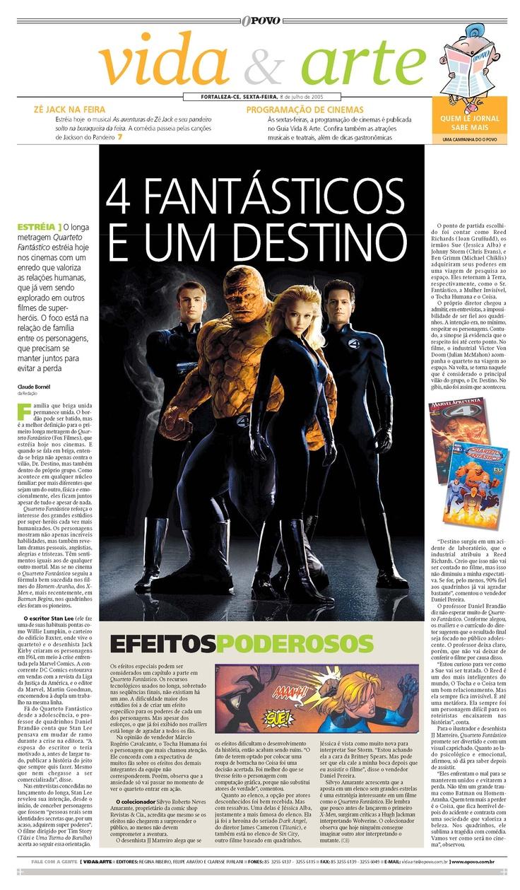 """08/07/2005 - 4 Fantásticos e um destino. O filme """"Quarteto Fantástico"""" chega às telas."""