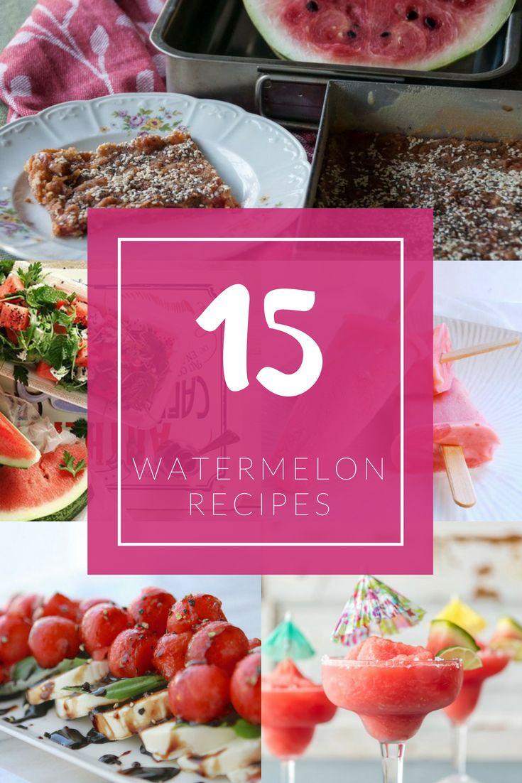 15 Watermelon Recipes: Watermelon, fresh & sweet is always such a treat - Ioanna's Notebook
