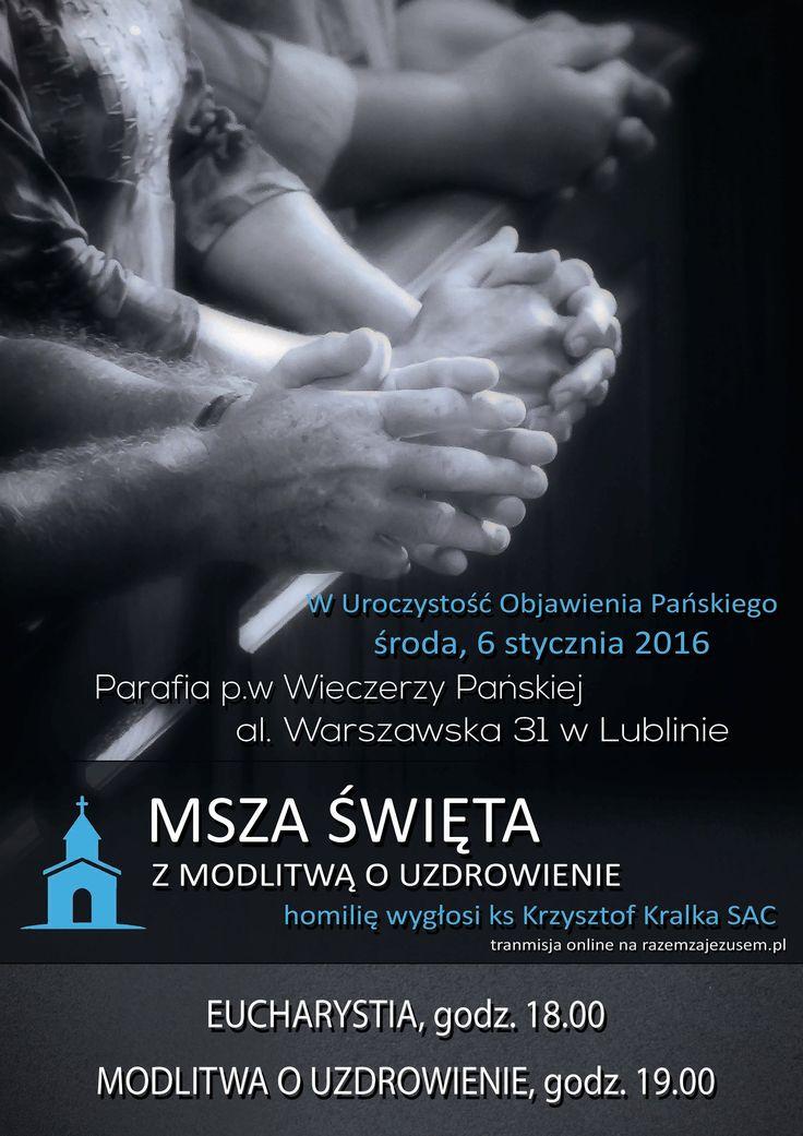 Msza z modlitwą o uzdrowienie styczeń 2016 (retransmisja)