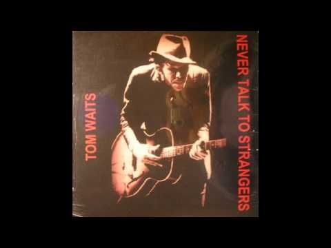 138 best tom waits i i images on pinterest tom shoes toms and music tom waits never talk to strangers full album stopboris Image collections