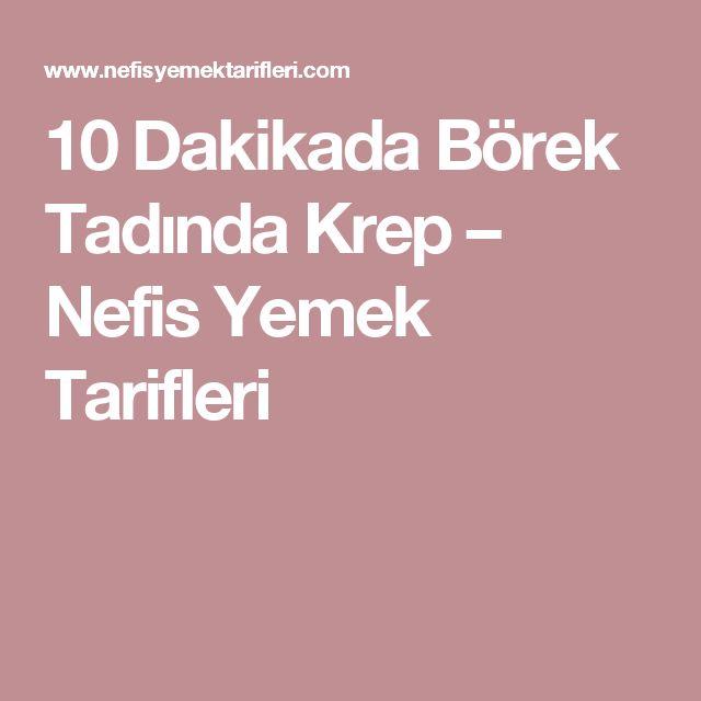 10 Dakikada Börek Tadında Krep – Nefis Yemek Tarifleri