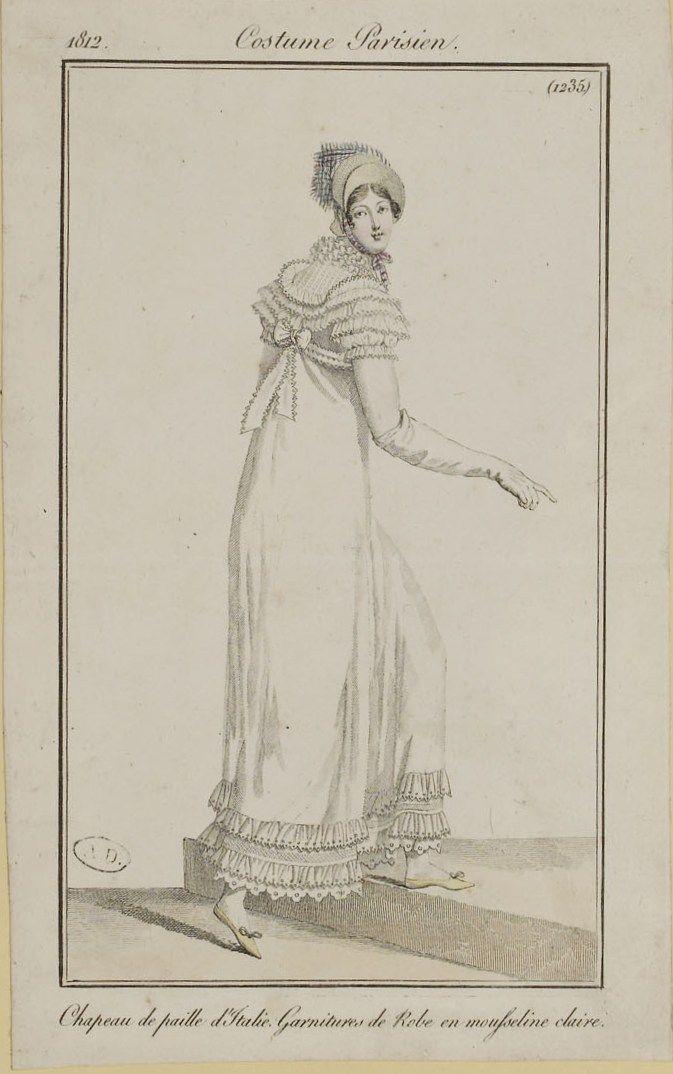 """Costume Parisien, 1812,     From the Bibliothèque des Arts Décoratifs via SceneInThePast flickr.   plate 1235  """"Chapeau de paille d'Italie. Garnitures de Robe en mousseline claire"""""""