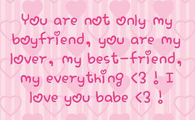 i love my boyfriend quotes | ... my boyfriend you are my lover my best friend my everything 3 i love