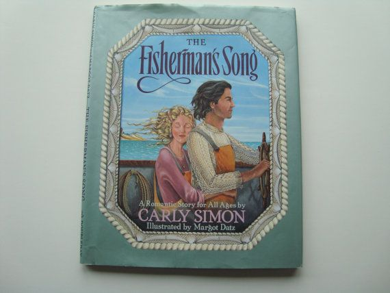 The Fisherman's Song - A Romantic Story for All Ages by Carly Simon