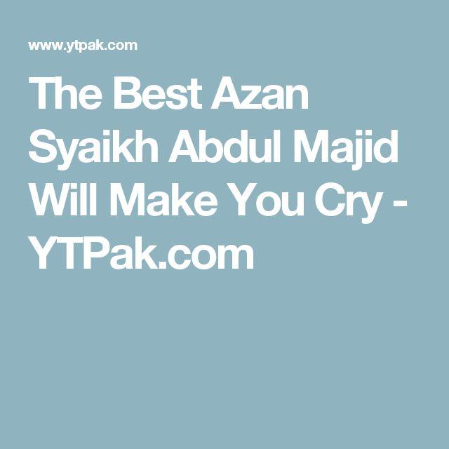 The Best Azan Syaikh Abdul Majid Will Make You Cry - YTPak.com