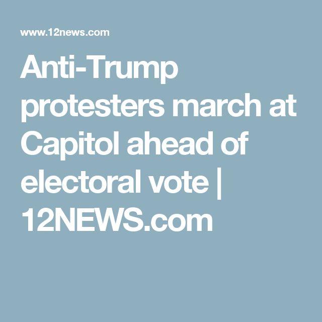 Anti-Trump protesters march at Capitol ahead of electoral vote | 12NEWS.com