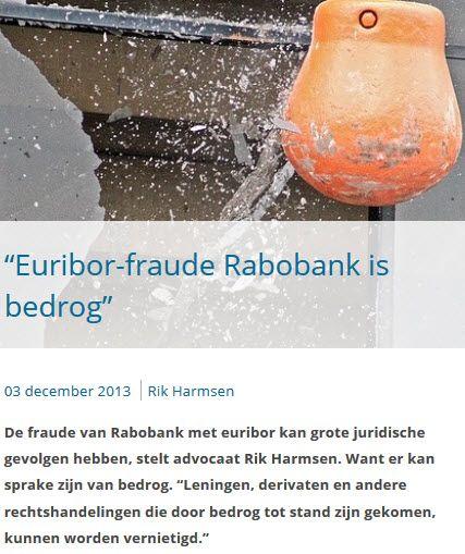 """3-12-2013""""Euribor-fraude Rabobank is bedrog"""" (Legal Dutch) #Euribor, #fraude, #Rechtspraak, #Democratie,  https://www.legaldutch.nl/fraude-rabobank-euribor-bedrog/"""