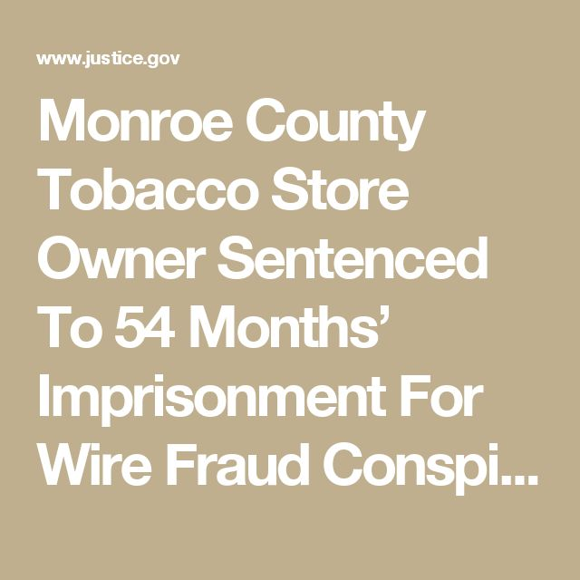 Monroe County Tobacco Store Owner Sentenced To 54 Months' Imprisonment For Wire Fraud Conspiracy And Aggravated Identity Theft Offenses | USAO-MDPA | Department of Justice