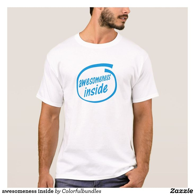 awesomeness inside T-Shirt