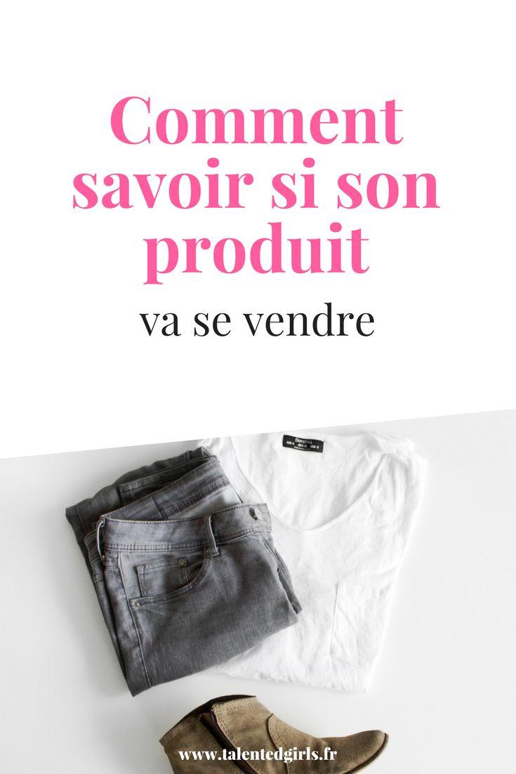 Comment savoir si son produit va se vendre⎟ Talented Girls, conseils business et ondes positives pour les femmes entrepreneures ! www.talentedgirls.fr
