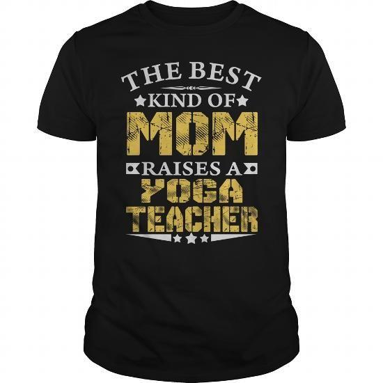 THE BEST MOM RAISES A YOGA TEACHER SHIRTS