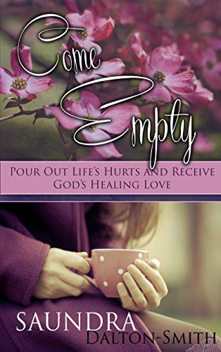 172 best 199 ebooks and print books worth reading images on come empty pour out lifes hurts and receive gods healing by saundra dalton smith free christian ebooks fandeluxe Images