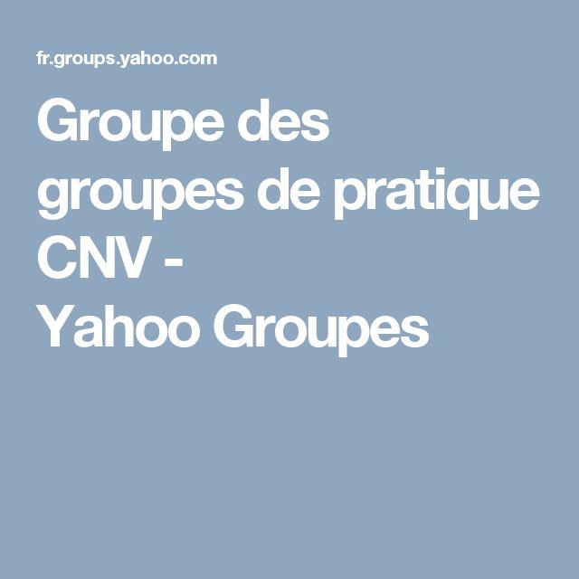 Groupe des groupes de pratique CNV - YahooGroupes