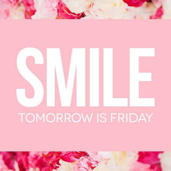 Smile Tomorrow is Friday #sotrue