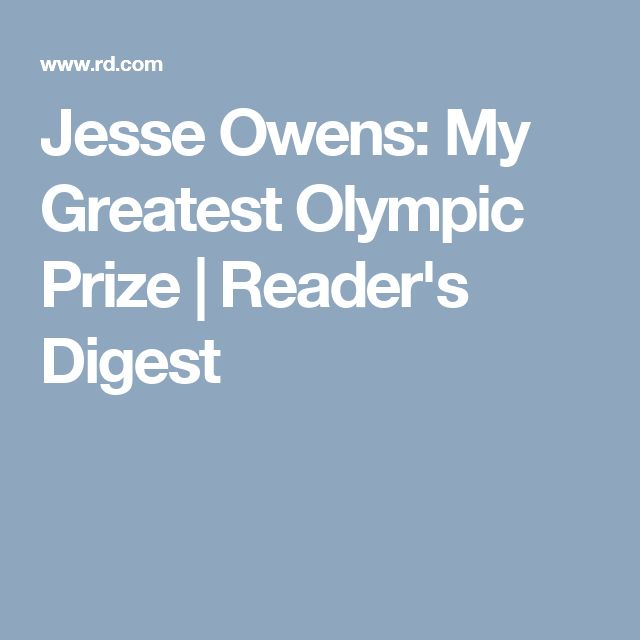 my greatest olympic prize by jesse owens It is 1936 american jesse owens seems sure to win the long jump competition in the olympic gamesthe previous year he had jumped 26 feet, 8 1/4.