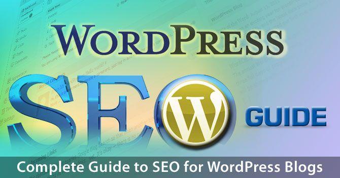 WordPress SEO: Complete Guide to SEO for WordPress Blogs