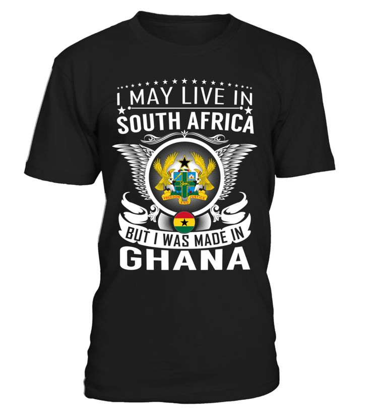 I May Live in South Africa But I Was Made in Ghana #Ghana