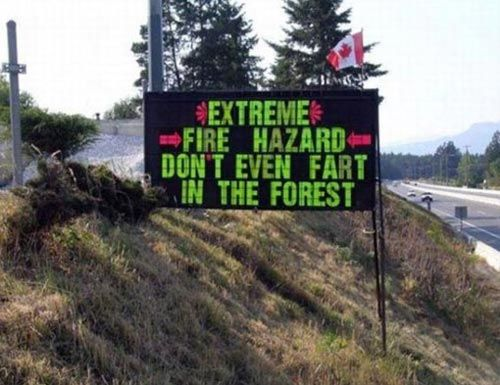 Canadian fire hazard warning: Extreme Fire Hazard Warning | Don't Even Fart In The Forest