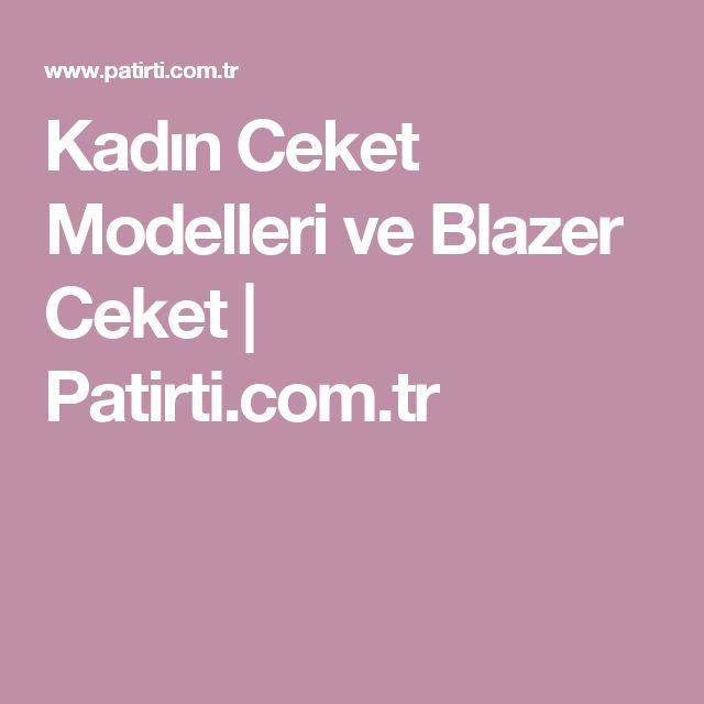 Kadın Ceket Modelleri ve Blazer Ceket   Patirti.com.tr