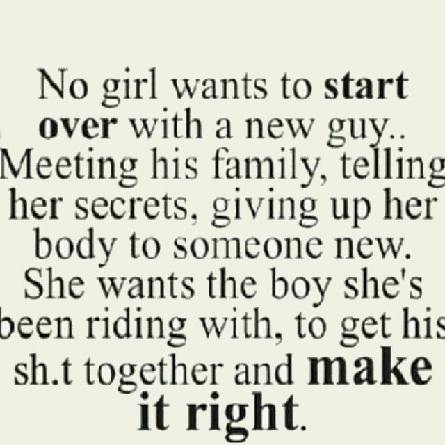 No Girl Wants To Start Over With A New Guy Pictures, Photos, and Images for Facebook, Tumblr, Pinterest, and Twitter