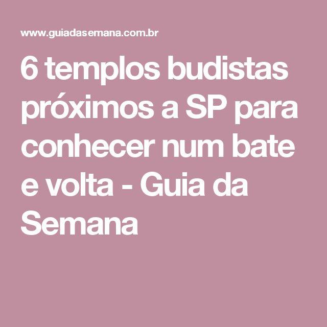 6 templos budistas próximos a SP para conhecer num bate e volta - Guia da Semana
