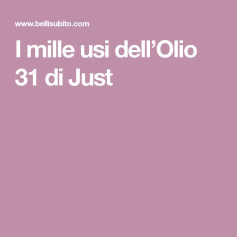 I mille usi dell'Olio 31 di Just