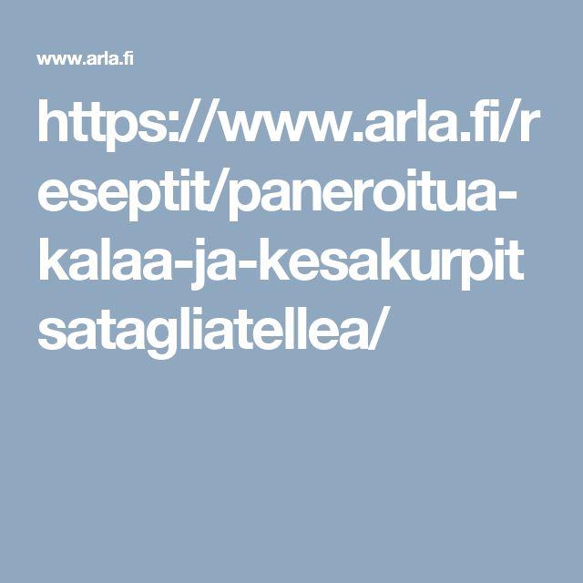 https://www.arla.fi/reseptit/paneroitua-kalaa-ja-kesakurpitsatagliatellea/