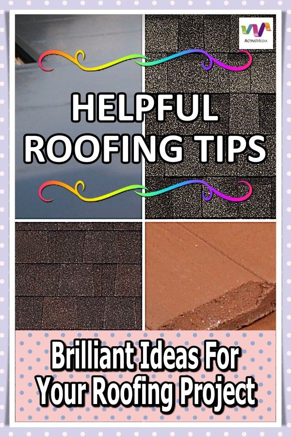 Great Advice For Keeping Your Roof In Terrific Shape In 2020 Roofing Companies Roofing Roof Work
