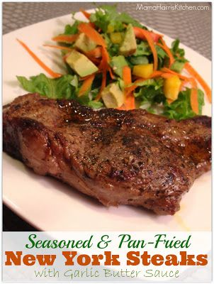 20 minute recipe - Seasoned & Pan-Fried NY Steaks with Garlic Butter Sauce