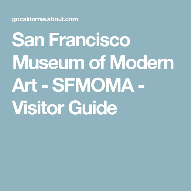 San Francisco Museum of Modern Art - SFMOMA - Visitor Guide