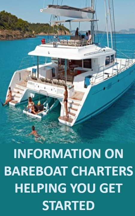 Information On Bareboat Charters – Helping You Get Started