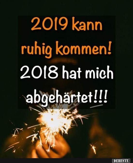 2019 Kann Ruhig Kommen Lustige Bilder Spruche Witze Echt