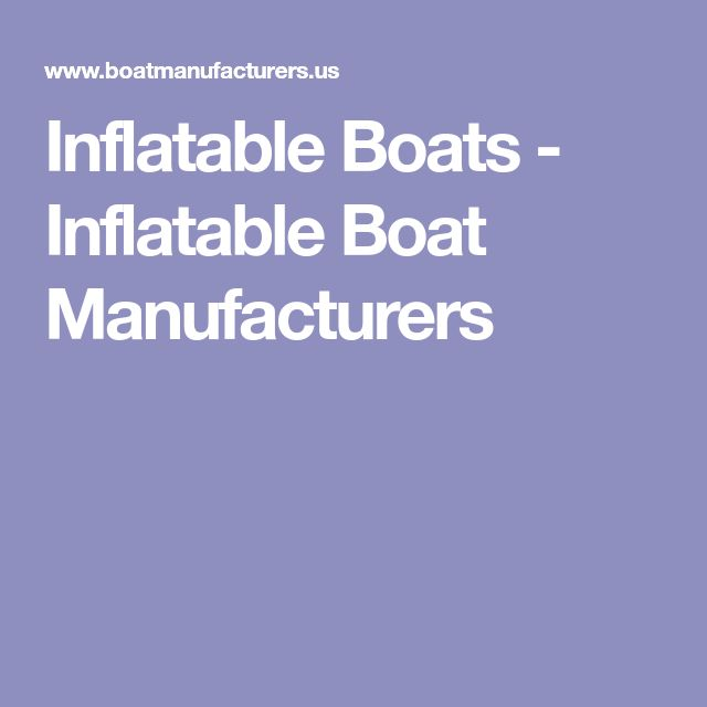 Inflatable Boats - Inflatable Boat Manufacturers