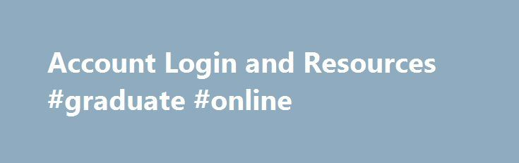 Account Login and Resources #graduate #online http://iowa.remmont.com/account-login-and-resources-graduate-online/  # Our Mission Benedictine University is an inclusive academic community dedicated to teaching and learning, scholarship and service, truth and justice, as inspired by the Catholic intellectual tradition, the social teaching of the Church, and the principles of wisdom in the Rule of St. Benedict . Our Vision Benedictine University aspires to be a thought leader in Catholic…